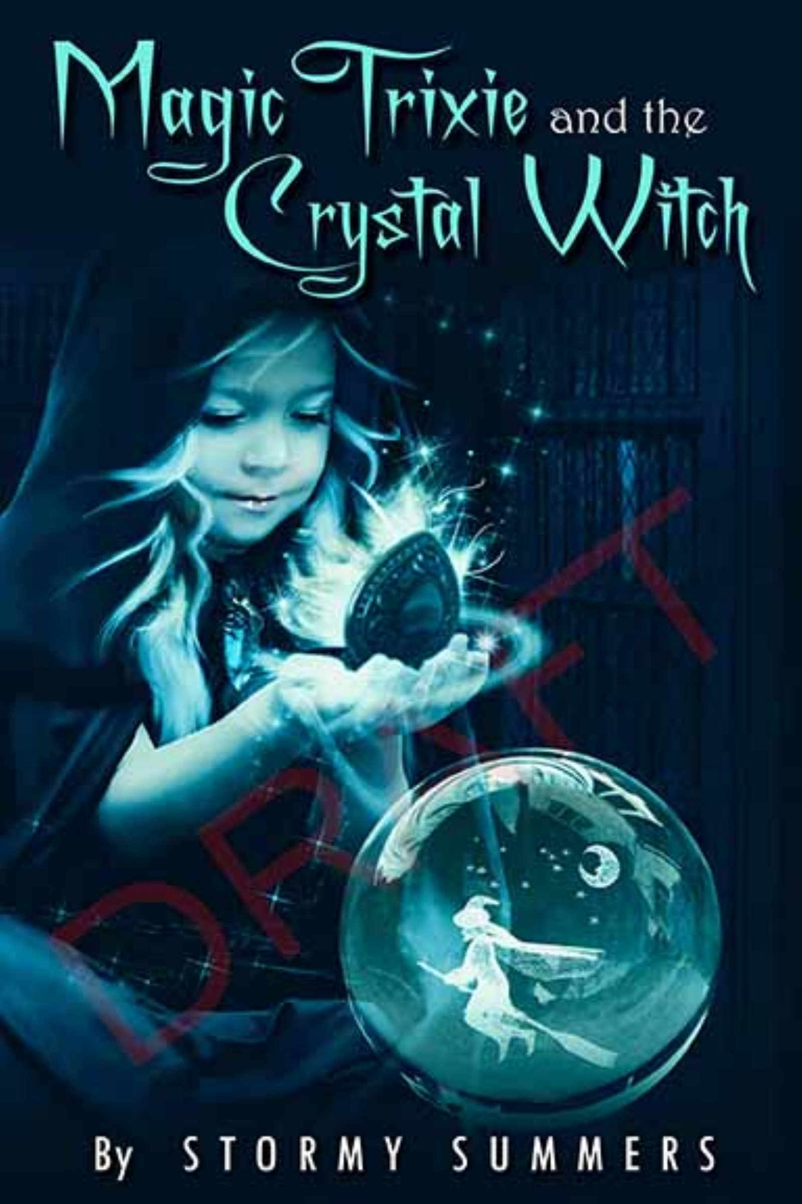 Magic Trixie and the Crystal Witch by Stormy Summers